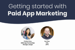 Webinar 1: Getting started with Paid App Marketing Screenshot 2020 05 18 at 11