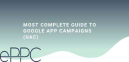 Most Complete guide to Google App campaigns